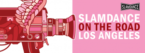 Slamdance On the Road LA